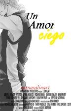 Un amor Ciego [ kise ryouta x Tu] by Caroasalinas1