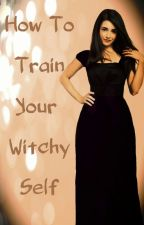 How To Train Your Witchy Self by XinxRFian