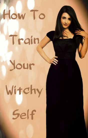 How To Train Your Witchy Self