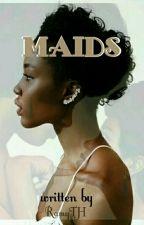 MAIDS by ramyTH