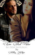 Love And War (SOA FanFic)  by lunalynnbiersack