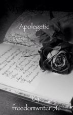 Apologetic by freedomwriter1516