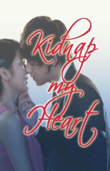 Kidnap My Heart (A KathNiel FanFic)