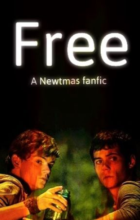 Free (Maze Runner fanfic Newtmas Newt x Thomas)  by fizzabel