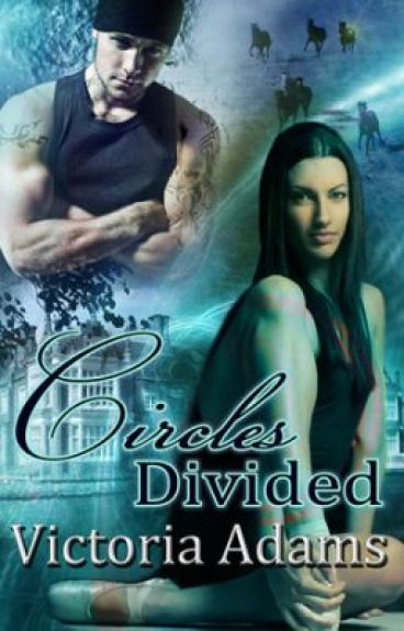 Circles Divided (Book 2 - Circles Trilogy) by VictoriaAdams