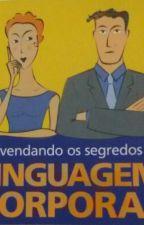 Segredos da Linguagem Corporal by ThayMatos3