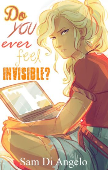 Do you ever feel invisible?