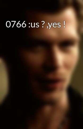 0766 :us ? ,yes !