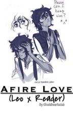Afire Love (Leo Valdez x Reader) by coldheartsclub