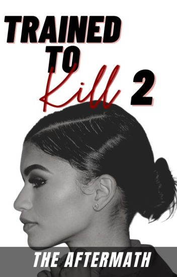 Trained to Kill Book 2: The Aftermath