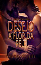 Desejo à flor da pele (Degustação) by Bruna-Piteri