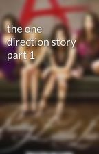 the one direction story part 1 by heydeepcarmine