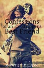 Confessions of An Ex-Stripper's Best Friend by xowritergirl14xo