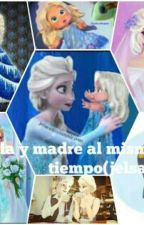 sola y madre al mismo tiempo ( jelsa) by marycarmen-jelsa