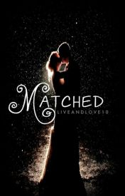 Matched by liveandlove10