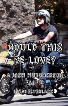 Could this be Love? A Josh Hutcherson Fanfic. by InsaneEverlark