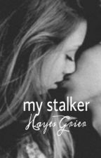 my stalker by malloweed