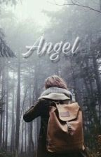 Angel {Book 2} by thestoryofanothersos