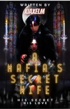 A Mafia's Secret Wife (#Wattys2016) by YamCuteko