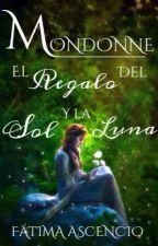Mondonne: El Regalo del Sol y la Luna  by FatimaAscencio