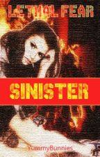 Sinister (Lethal Fear: Book One) by YummyBunnies