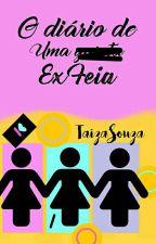 O diário de uma ex feia (Segunda temporada) by TaizaSouza