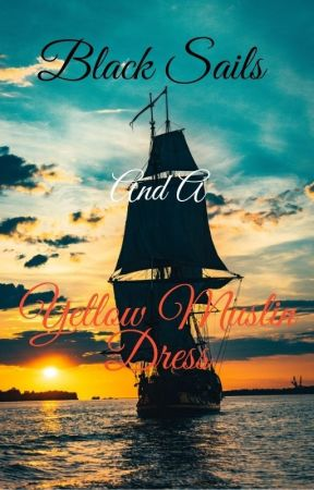 Black Sails And A Yellow Muslin Dress The Pirates Of Nassau Check