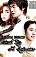 Obsession Book 2: Owned By A Superstar by Miss_A_13