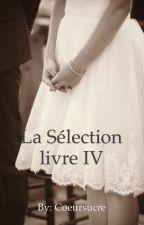 """La sélection """"livre IV"""" [EN PAUSE] by Coeursucre"""