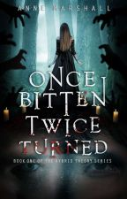Once Bitten, Twice Turned (Sample; Available On Amazon) by annemarshallofficial
