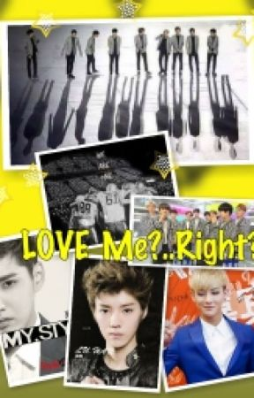 LOVE ME..?....RIGHT..? by WeAreOne_ExoL_DoChaw