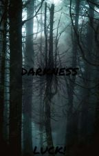 DARKNESS by lucasb29