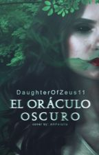 El oráculo oscuro ❃ PJO/HoO by DaughterOfZeus11