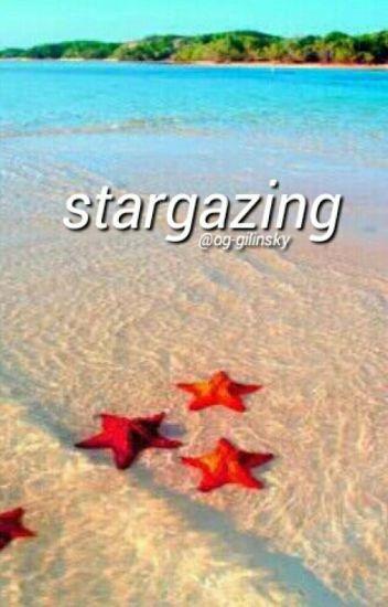 stargazing ✧ gilinsky