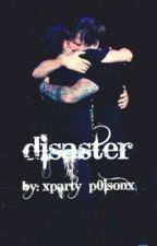 Disaster (Tomark) by xparty_p0isonx