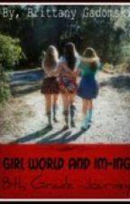 Girl world and IM-ing 8th grade journey by BrittanyGadomski