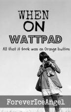 When On Wattpad ( Harry Styles ) ✓ by ForeverIceAngel