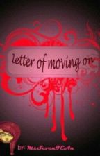 Letter Of Moving On by MissSevenTEAn