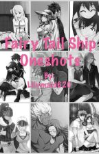 Fairy Tail Ship Oneshots by Lilymaid620
