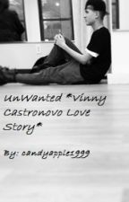 Unwanted *A Vinny Castronovo Love Story* by candyapple1999