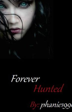 Forever Hunted by phanie1996