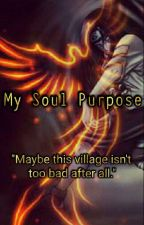 Book 1: My Soul Purpose by PsycoLoveStory