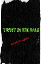 Twist in the tale - (SHORT STORY) by HarishChowdary