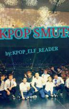 Kpop Smuts by KPOP_ELF_READER