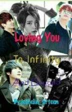 Loving You To Infinity And Beyond [Book 2] (On-going) by jethelin_tirteen