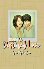 MLG Book 2: Destined Love by SweetlyRandom