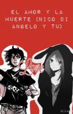 Amor y muerte (Nico di Angelo y tu) by CreepyLove16
