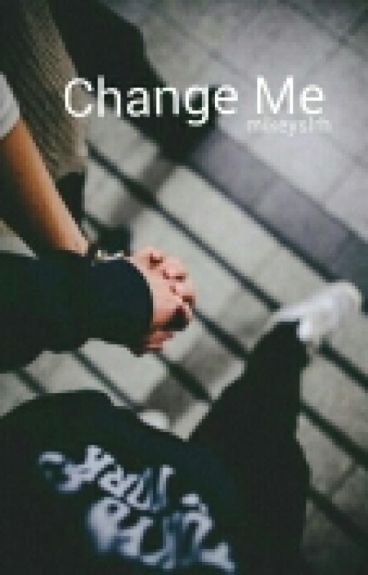 Change Me  |L.T| au completed