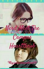 Nerd Meet The Campus Heartthrob by juliannacaliva09