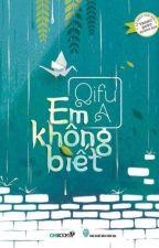 [ĐAM MỸ] EM KHÔNG BIẾT _QIFU A by YangyangFANCY